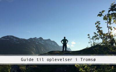 GUIDE: Det skal du opleve i Tromsø